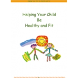 Helping Your Child Be Healthy and Fit - Download