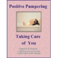 Positive Pampering - Taking Care of You - EBook